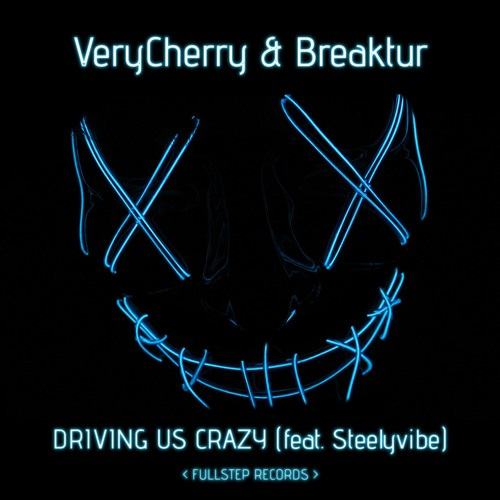 VeryCherry & Breaktur - Driving Us Crazy (feat. Steelyvibe)