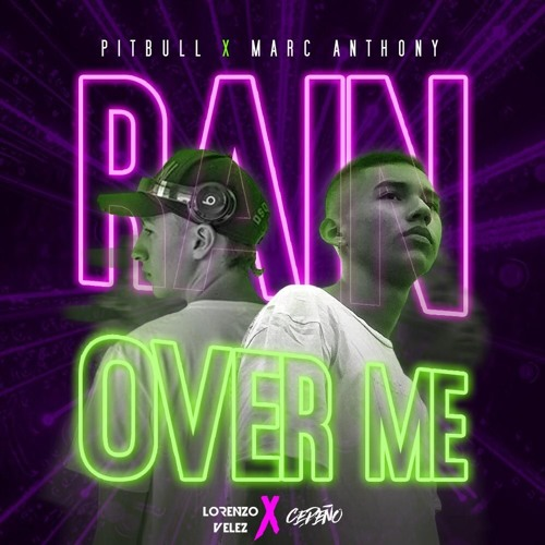 Cedeño & Lorenzo Velez - Rain Over Me 2.0 (Remix) FREE DOWNLOAD