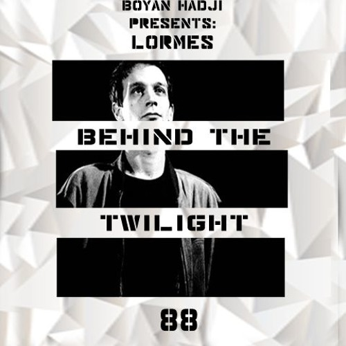 Lormes - Behind The Twilight #88 Guest Mix@May.2019