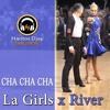 CHA CHA CHA - La Girls x River (Mashup Cover) remix Hantos Djay