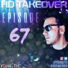 Download Young Tye Presents - HD Takeover Radio 67 Mp3