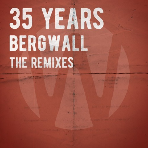 Bergwall - 35 Years (The Remixes) ✭ FREE DOWNLOAD ✭
