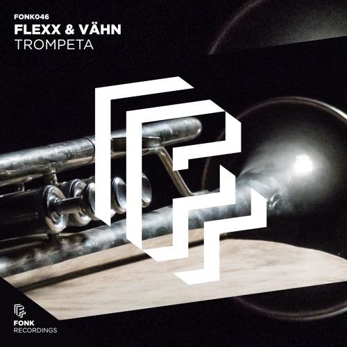 FLEXX & VÄHN - Trompeta [OUT NOW]