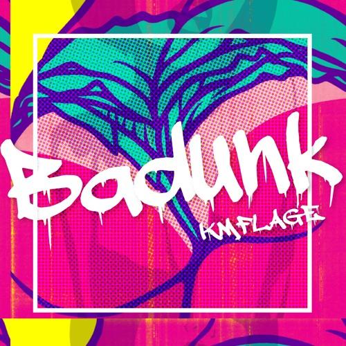 KMFLAGE - Badunk