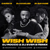 DJ Khaled ft. Cardi B & 21 Savage - Wish Wish (DJ ROCCO & DJ EVER B Remix) (HIT BUY 4 FREE SONG)