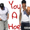 You A Hoe ft. Lil OsO