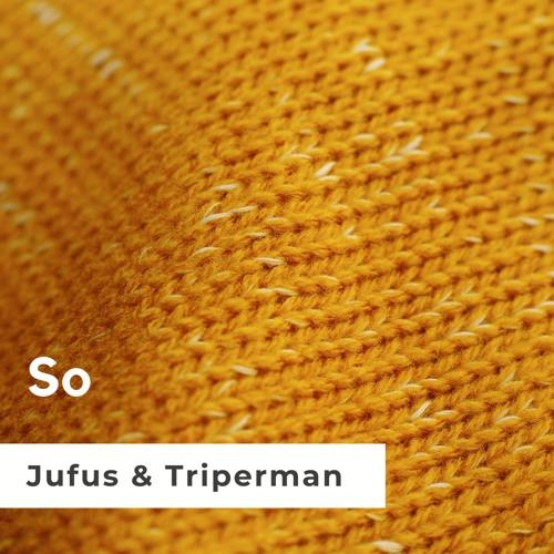 Jufus & Triperman - So (clip)