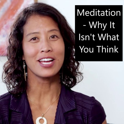Meditation - Why It Isn't What You Think