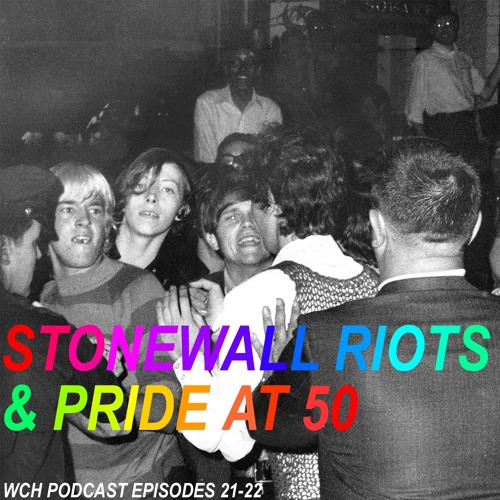 E21: The Stonewall riots and Pride at 50, part 1
