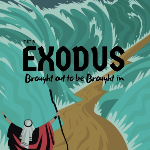 Exodus | The Man, The Plan, and the Great I Am