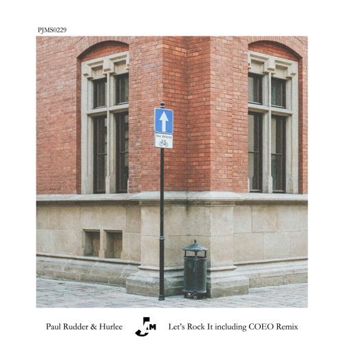 Paul Rudder & Hurlee - Let's Rock It (COEO Remix) PJMS0229