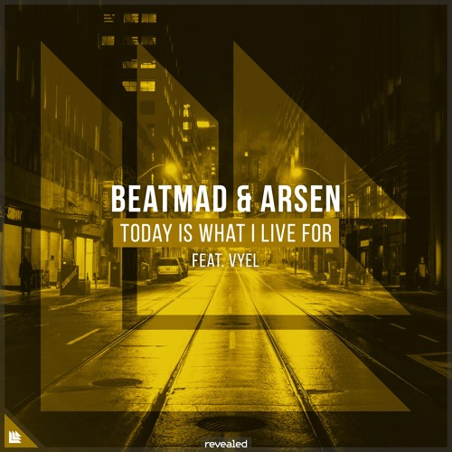 Beatmad & Arsen feat. Vyel - Today Is What I Live For [FREE DOWNLOAD]