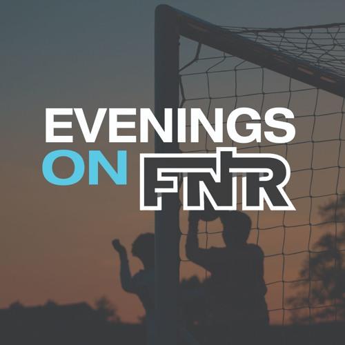 Evenings on FNR | 27 May 2019 | FNR Football Nation Radio