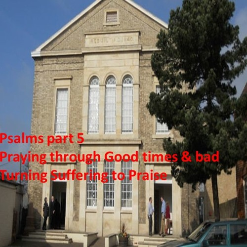 Psalm part 5: Turning Suffering To Praise. Psalm 22. Mark 15 vs 22-24,33-39