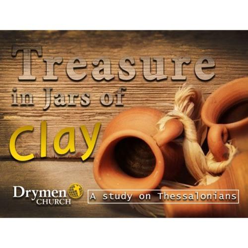 Treasure in jars of Clay Part 3