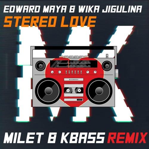 Edward Maya & Vika Jigulina - Stereo Love (Milet&Kbass Remix