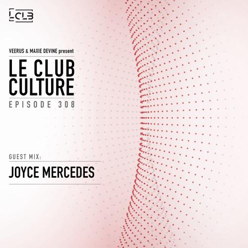 Le Club Culture 308 (Joyce Mercedes) | DI.FM