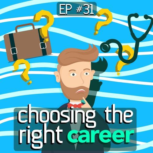 31 - Choosing The Right Career