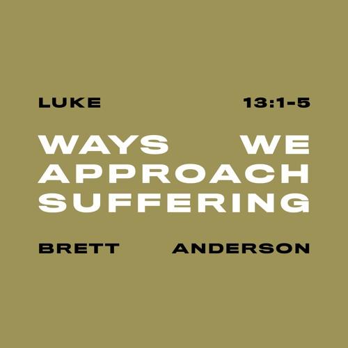 Ways We Approach Suffering