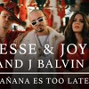 Jesse & Joy and J Balvin - Mañana Es Too Late Cover