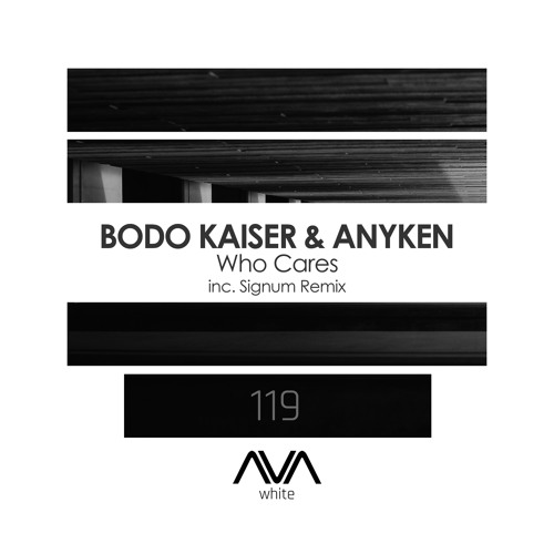 AVAW119 - Bodo Kaiser & Anyken - Who Cares (Signum Remix) *Out Now!*