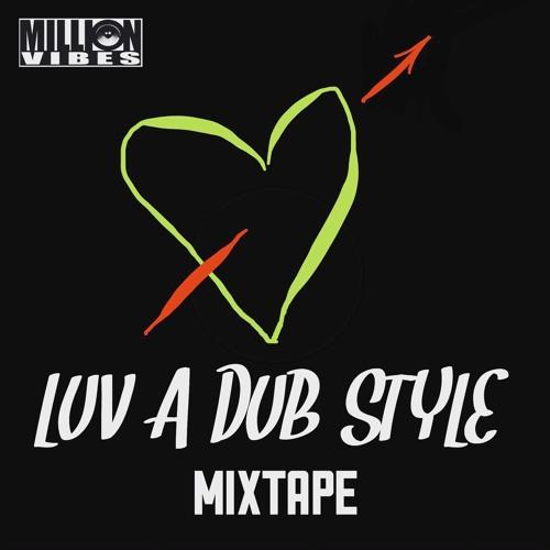 "Million Vibes - ""Luv A Dub Style"" Mixtape"