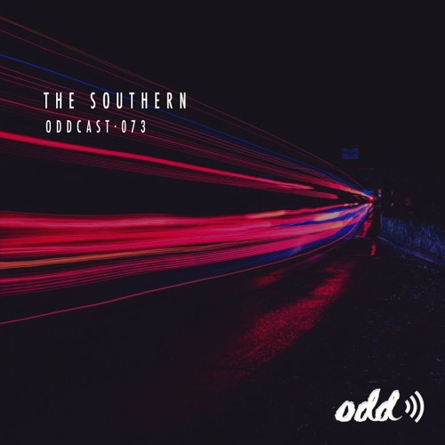 Oddcast 073 The Southern by Odd Recordings | Free Listening