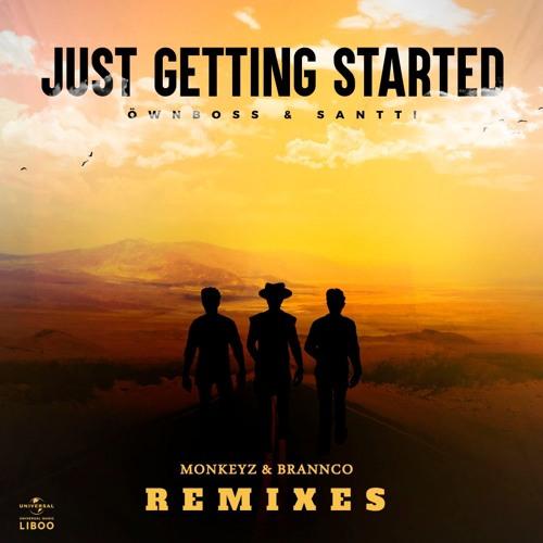 Ownboss, Santti - Just Getting Started (Monkeyz, Brannco Remix)