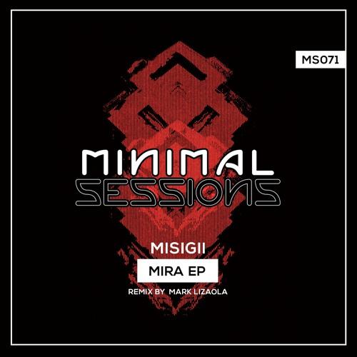 MS071: MISIGII - Mira EP w/ remix by Mark Lizaola