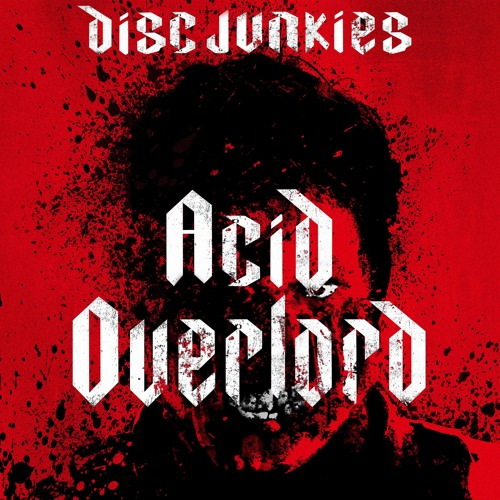 Disc Junkies - Acid Overlord [FREE DOWNLOAD]