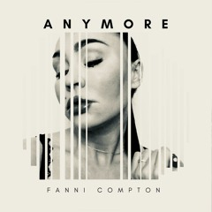 Anymore - Fanni Compton
