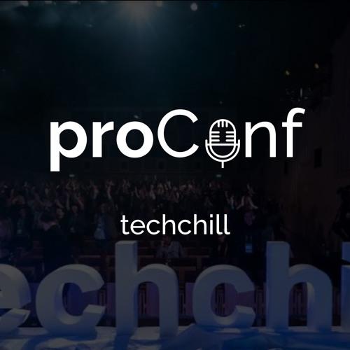 Proconf #13 Techchill 2019