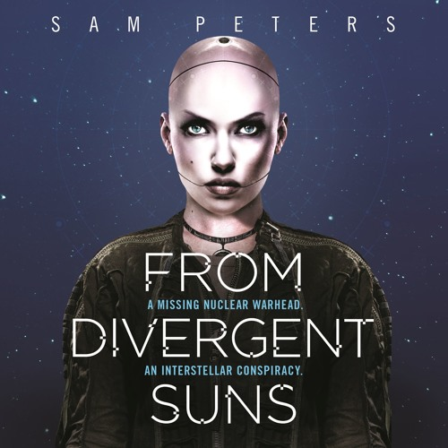 From Divergent Suns by Sam Peters, Read by Peter Noble
