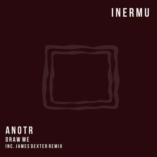 ANOTR - Draw Me (James Dexter Remix)