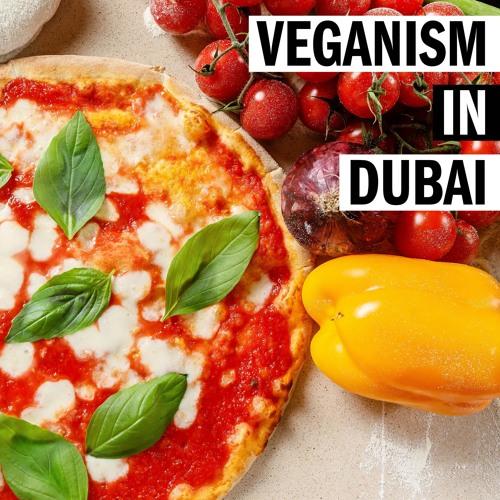 Going vegan in Dubai