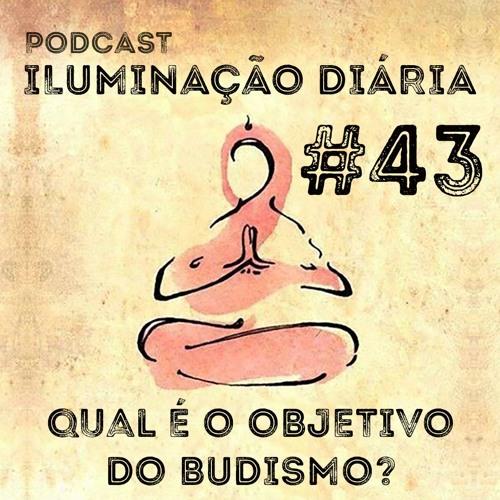 Qual é o objetivo do budismo?