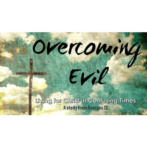 """""""Overcoming Evil with Steadfastness"""""""