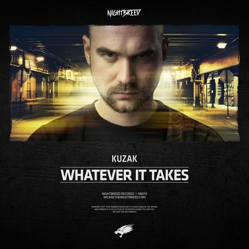 Kuzak - Whatever It Takes (OUT NOW)