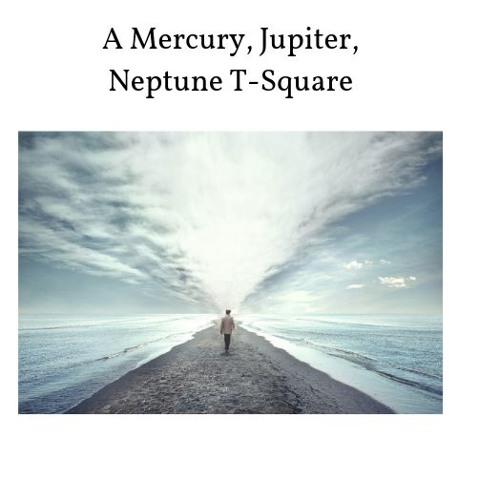 A Mercury, Jupiter, Neptune T-Square
