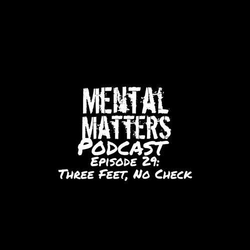 Episode 29 - Three Feet, No Check