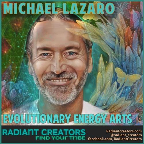 Michael Lazaro - Evolutionary Energy Arts
