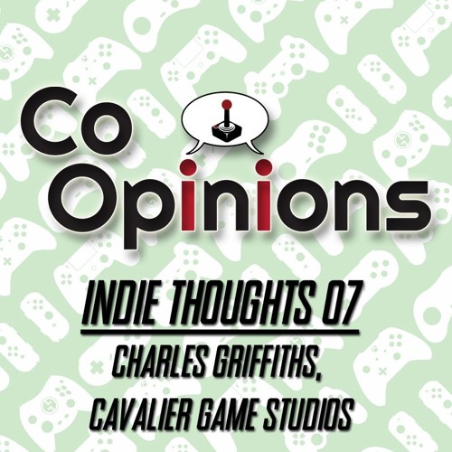 Indie Thoughts 07: Charles Griffiths, Cavalier Game Studios by Co