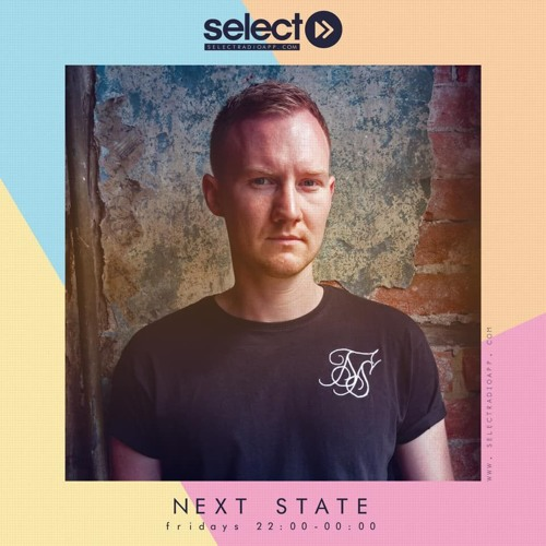 Next State on Select Radio (24th May Show)