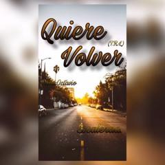 Quiere Volver Prod: Octavio
