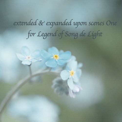 extended & expanded upon scenes One for Legend of Song de Light