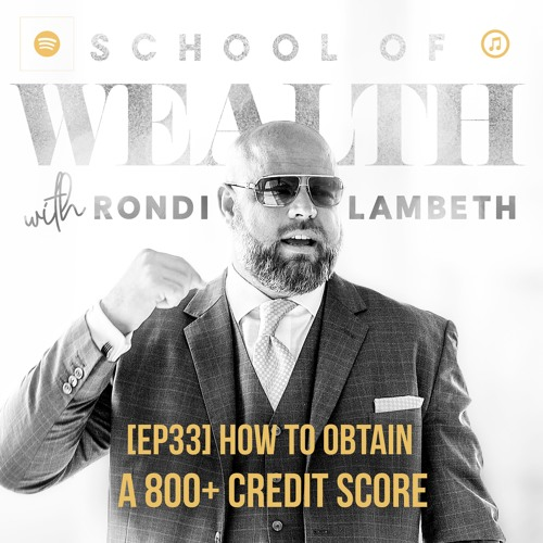 [EP33] How To Obtain A 800 Credit Score