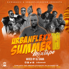 URBANFLEXX SUMMER 19 MIXTAPE BY DJ SAWA