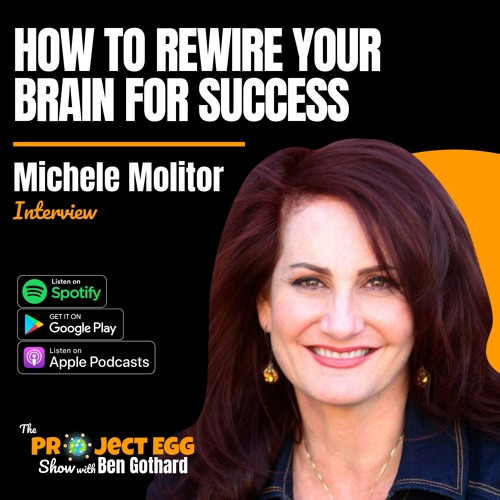 How to Rewire Your Brain for Success: Michele Molitor