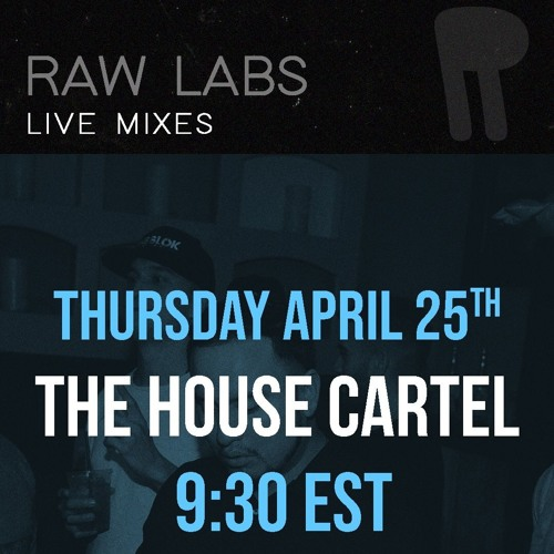 Raw Labs Live 020 - THE HOUSE CARTEL