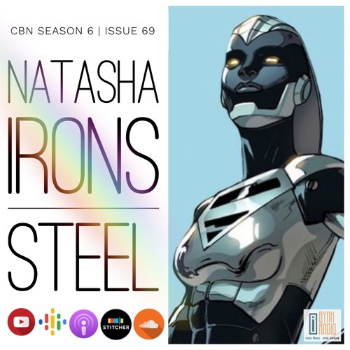 CBN Season 6 | Issue 69 | Natasha Irons: STEEL